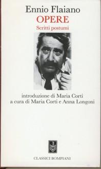 Opere: Scritti postumi - Ennio Flaiano, Maria Corti, Anna Longoni