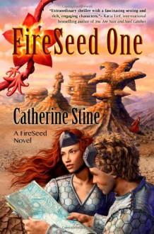 Fireseed One - Catherine Stine