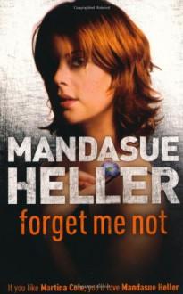 Forget Me Not - Mandasue Heller