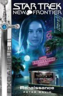Excalibur: Renaissance (Star Trek: New Frontier, #8) (Excalibur, #2) - Peter David