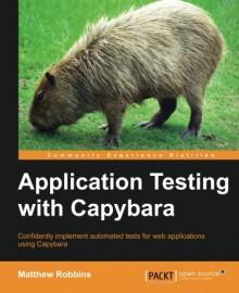 Application Testing with Capybara - Matthew Robbins