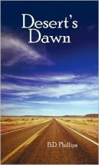 Desert's Dawn - B.D. Phillips