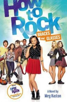 How to Rock Braces and Glasses - Meg Haston, Alloy Media LLC