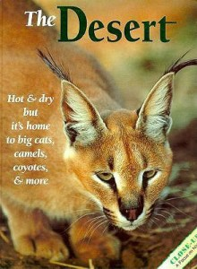 The Desert: Hot and Dry But It's Home to Big Cats, Camels, Coyotes and More - Joni Phelps Hunt