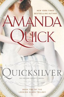Quicksilver: Book Two of the Looking Glass Trilogy - Amanda Quick