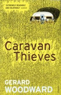 Caravan Thieves - Gerard Woodward