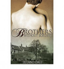 Brothers Without Borders - Leiland Dale