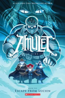 Amulet, Vol. 6: Escape From Lucien - Kazu Kibuishi