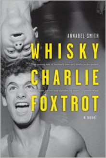 Whisky Charlie Foxtrot - Annabel Smith