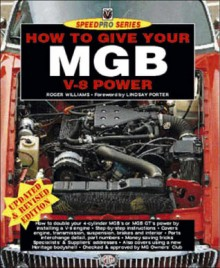 How to Give Your MGB V8 Power (Speed Pro) - Roger Williams