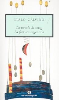 La Nuvola Di Smog/ La Formica Argentina - Italo Calvino