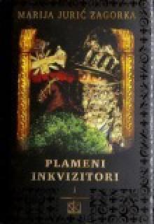 Plameni inkvizitori prvi dio (Sabrana djela Marije Jurić Zagorke, #8) - Marija Jurić Zagorka