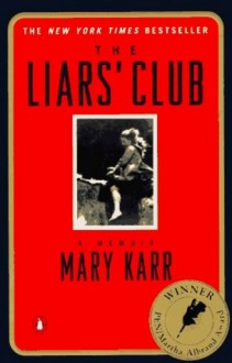 The Liars' Club - Mary Karr, Bernadette Dunne