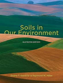 Soils In Our Environment - Raymond W. Miller, Roy L. Donahue