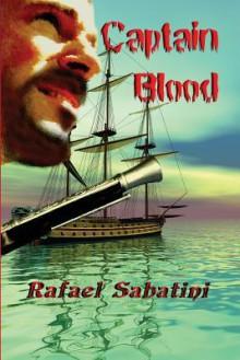 Captain Blood: His Odyssey - Rafael Sabatini