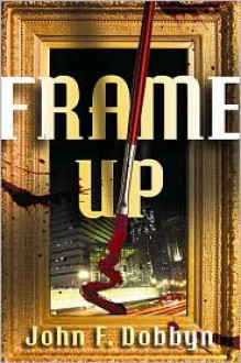 Frame Up - John F. Dobbyn
