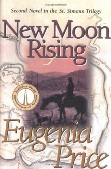 New Moon Rising - Eugenia Price