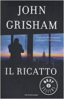 Il ricatto - John Grisham, Nicoletta Lamberti