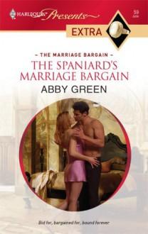 The Spaniard's Marriage Bargain - Abby Green