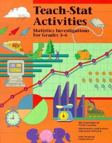 Teach-Stat Activities: Grades 3-6 - Dale Seymour Publications