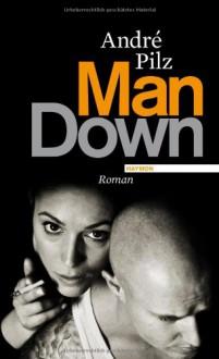 Man down - André Pilz