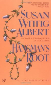 Hangman's Root (China Bayles Mystery) - Susan Wittig Albert