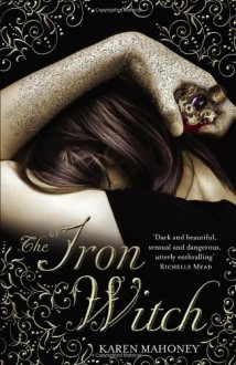 The Iron Witch - Karen Mahoney