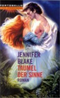 Taumel der Sinne - Jennifer Blake