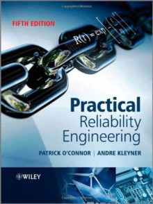 Practical Reliability Engineering - Patrick O'Connor, Andre Kleyner