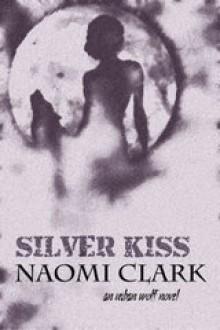 Silver Kiss - Naomi Clark