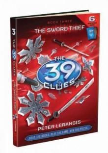 The Sword Thief (The 39 Clues, Book 3) - Peter Lerangis