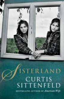Sisterland - Curtis Sittenfeld