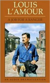 A Job For a Ranger (Louis L'Amour) - Louis L'Amour