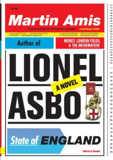 Lionel Asbo: State of England - Martin Amis
