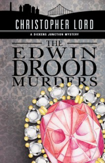 The Edwin Drood Murders - Christopher Lord