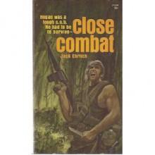 Close Combat - Jack Ehrlich