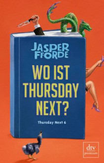 Wo ist Thursday Next? - Jasper Fforde,Joachim Stern