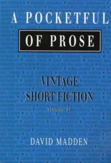 A Pocketful of Prose: Vintage Short Fiction, Volume 2 - David Madden