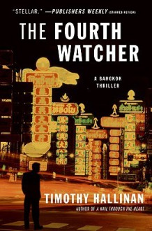 The Fourth Watcher: A Bangkok Thriller - Timothy Hallinan