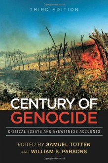 Century of Genocide: Critical Essays and Eyewitness Accounts -