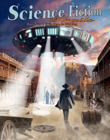 Science Fiction Trails 10: Where Science Fiction Meets the Wild West - David B. Riley, M Wayne Miller, Laura Givens, R.A. Conine, Raymond Broadbeard, C.J. Killmer, Vivian Caethe, Dorothy Davies, J.A. Campbell, John Howard, Kit Volker, Henrik Ramsager