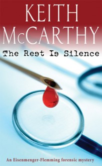 The Rest Is Silence - Keith McCarthy
