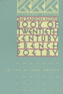 The Random House Book of 20th Century French Poetry - Paul Auster