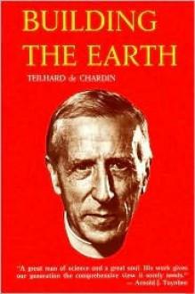 Building the Earth - Pierre Teilhard de Chardin