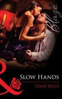 Slow Hands (Mills & Boon Blaze) - Leslie Kelly