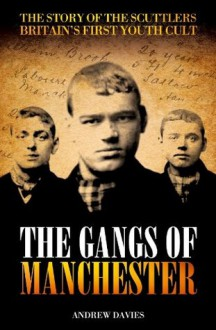 The Gangs of Manchester - Andrew Davies