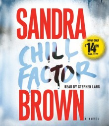 Chill Factor - Sandra Brown, Stephen Lang