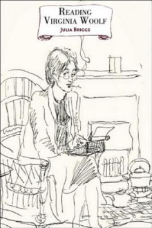 Reading Virginia Woolf - Julia Briggs