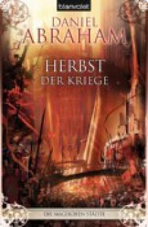 Herbst der Kriege (Die magischen Städte, #3) - Daniel Abraham