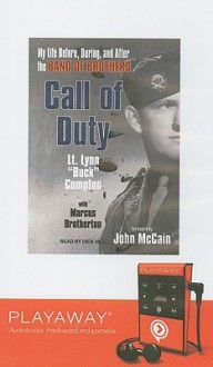 Call of Duty: My Life Before, During and After the Band of Brothers (Audio) - Lynn Compton, Marcus Brotherton, Dick Hill
